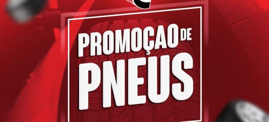 Promoção de Pneus – Aproveite!