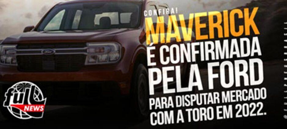 Maverick é confirmado pela Ford para 2022